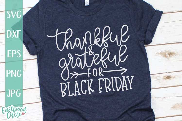Thankful and Grateful for Black Friday - SVG File