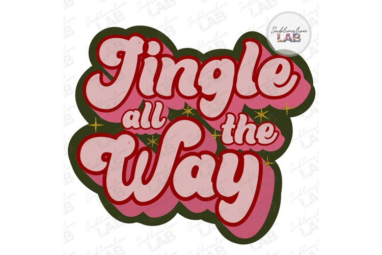 Christmas Jingle All The Way Retro Sublimation Design Png example image 1