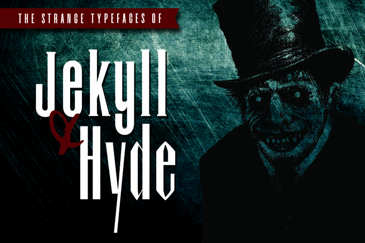 Dr.Jekyll & Mr.Hyde Typeface Duo