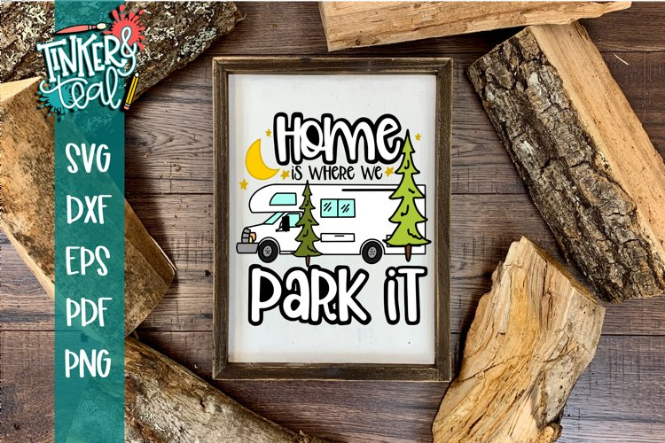 Home Is Where You Park it RV Camper SVG example image 1