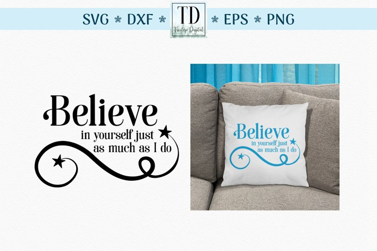 Believe in Yourself as Much as I Do, An Inspirational SVG example image 1