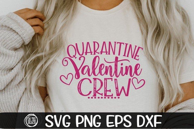 Quarantine Valentine Crew - Quarantine Svg- SVG PNG EPS DXF example image 1
