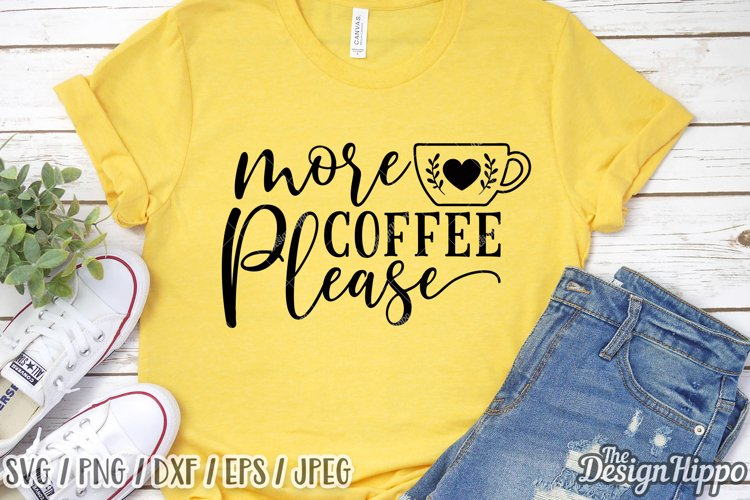 More Coffee Please SVG DXF PNG EPS Cricut Cut Files