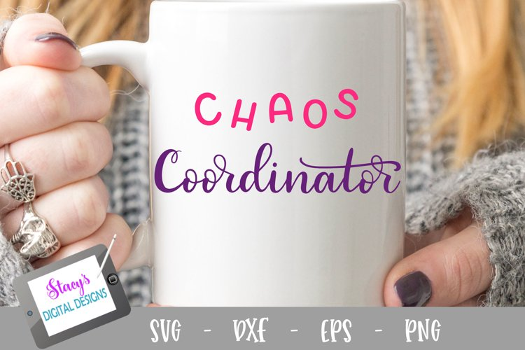 Chaos Coordinator SVG - Cut file design for mom or teacher