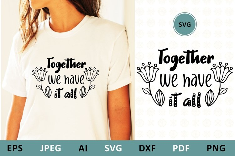Together we have it all svg dxf Family Quote example image 1