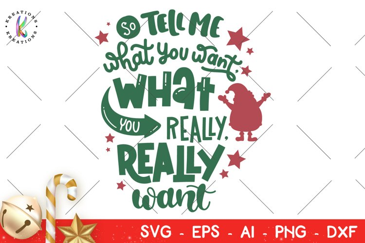 Christmas svg So tell me what you want what you really want example image 1