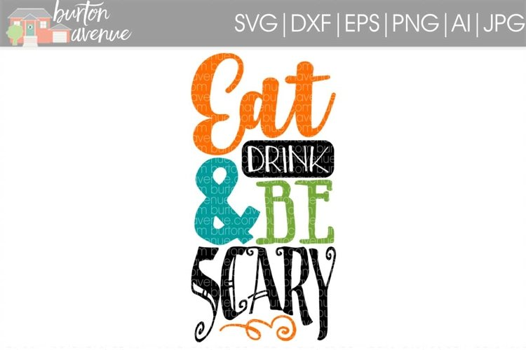 Eat Drink & Be Scary cut File - Halloween SVG DXF EPS AI JPG PNG example image 1
