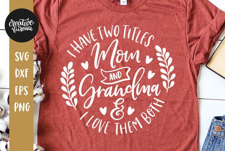 I Have Two Titles Mom and Grandma Svg, Mother's Day Svg example image 1