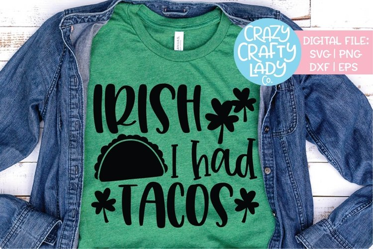 Irish I Had Tacos St. Patrick's Day SVG DXF EPS PNG Cut File example image 1