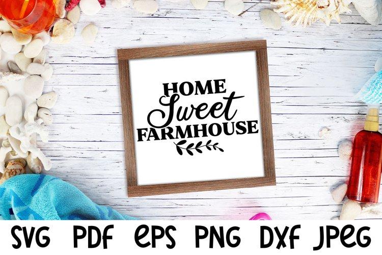 Home Sweet Farmhouse SVG / Farmhouse SVG