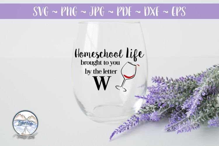 Homeschooling Brought to You by the Letter W Wine SVG example image 1