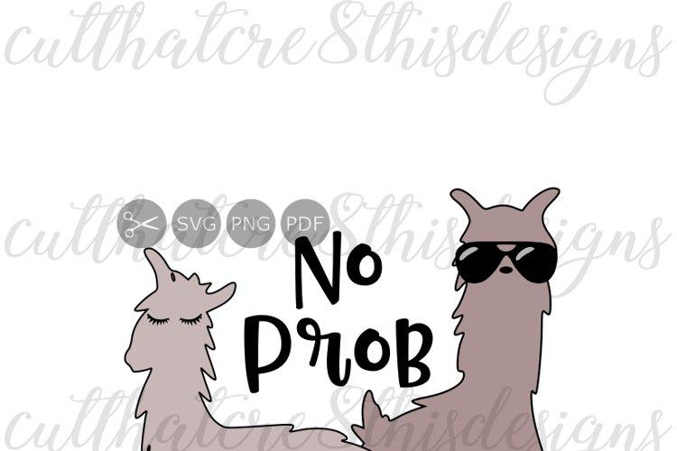 No Prob Llama, Animal, Llama, Cool, Sunglasses, Quotes, Sayings, Apparel Design, Cut File, SVG, PNG, PDF for Silhouette & Cricut example image 1