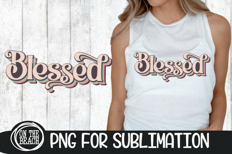 BLESSED - Pastel - Retro - 300 DPI PNG for Sublimation