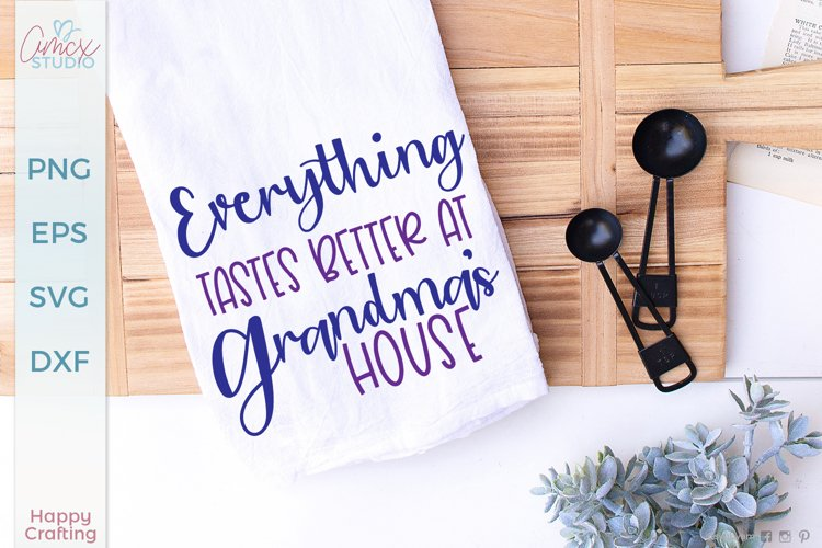 Everything Tastes Better At Grandma's - Grandparents SVG example image 1