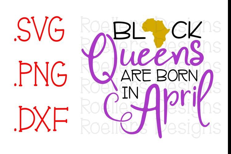 Black Queens are Born in April, Birthday SVG, SVG, Png, Dxf, Africa, Queen Svg, Black Queen Svg, April Birthday, Queen Birthday, April Svg