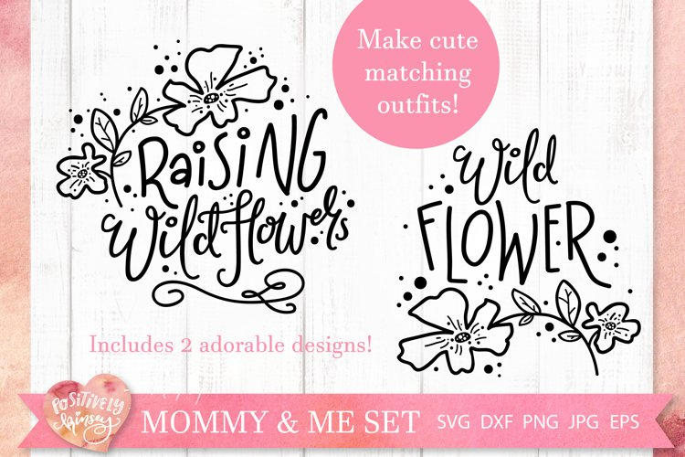 Mommy And Me Svg Raising Wildflowers Png Eps Dxf Cut Files 300132 Svgs Design Bundles