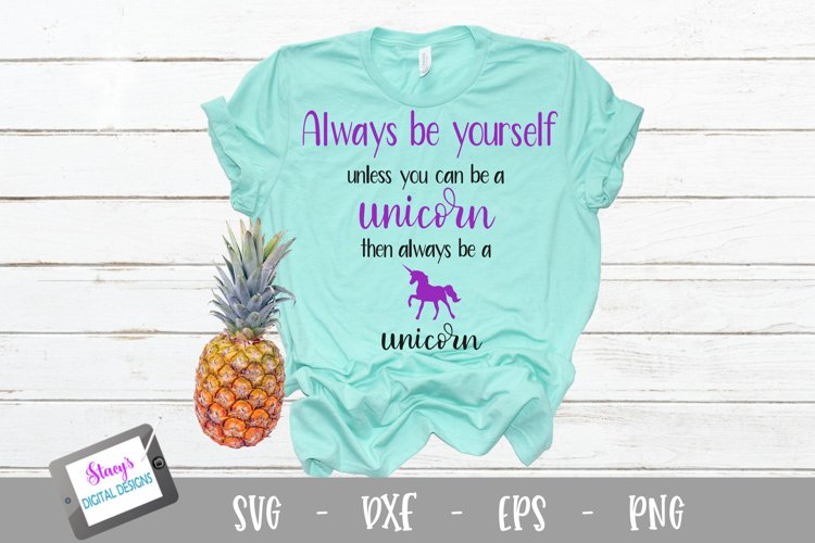 Unicorn SVG - Always be yourself unless you can be a unicorn