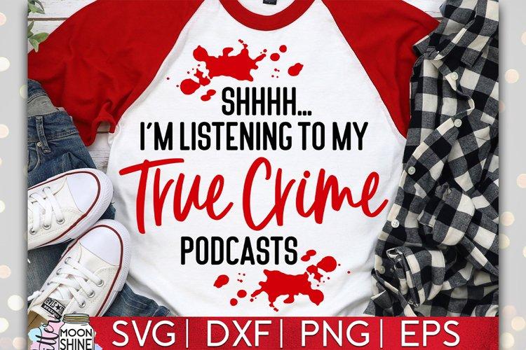 Shhh True Crime Podcasts SVG DXF PNG EPS