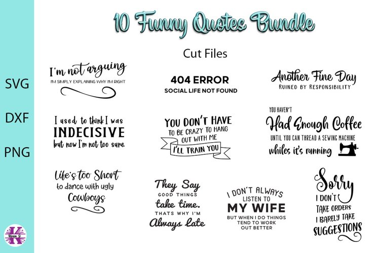 Funny Quotes Bundle SVG DXF PNG - For Crafters