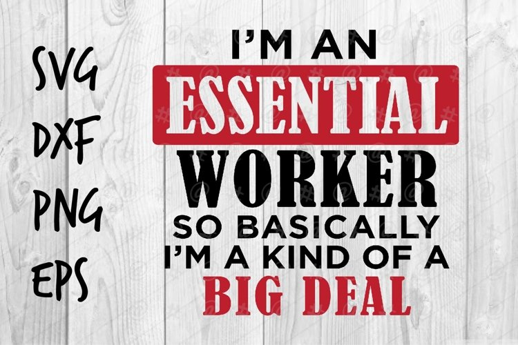 I'm an Essential Worker SVG design example image 1