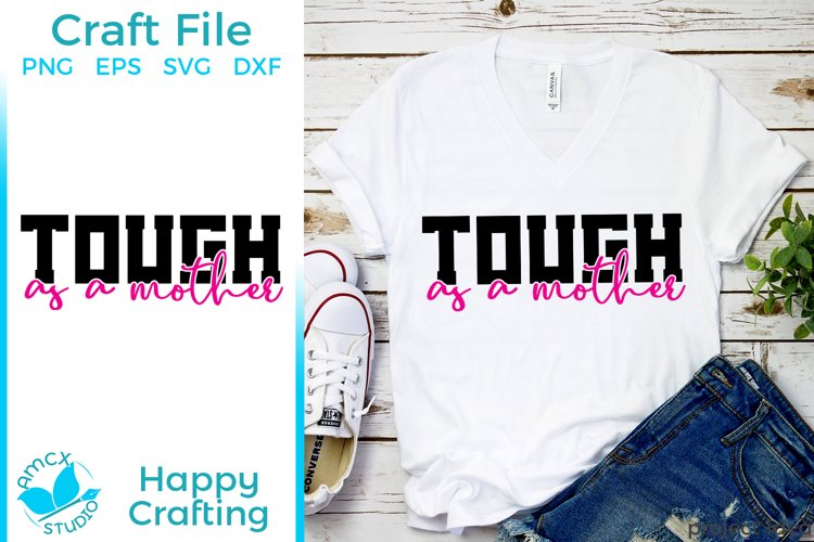 Tough as a mother - A Strong Mom Craft File example image 1