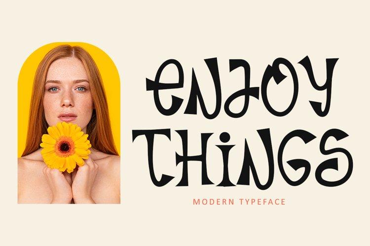 Enjoy Things - Modern Typeface