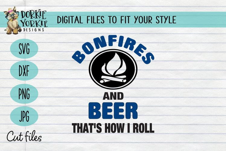 Bonfires and beer that's how I roll - Camping - SVG cut file example image 1