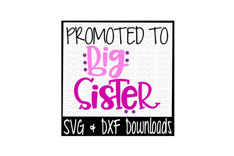 Big Sister SVG * Promoted to Big Sister Cut File example image 1