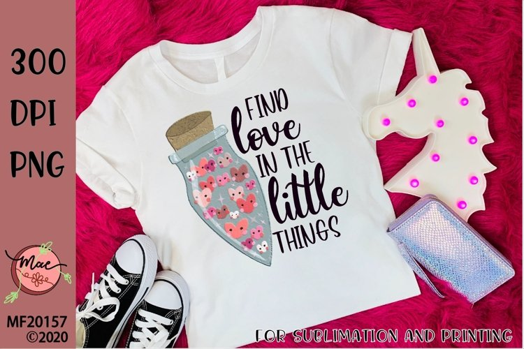 Find Love In The Little Things Love Potion Sublimation Desig