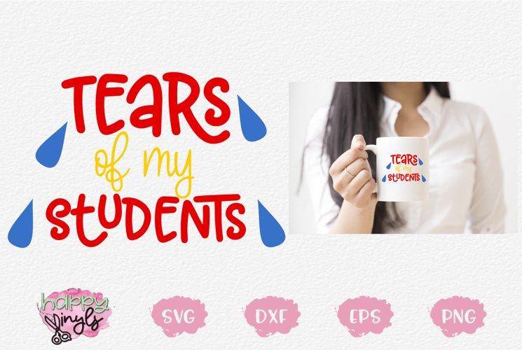 Tears of My Students - A Teacher SVG