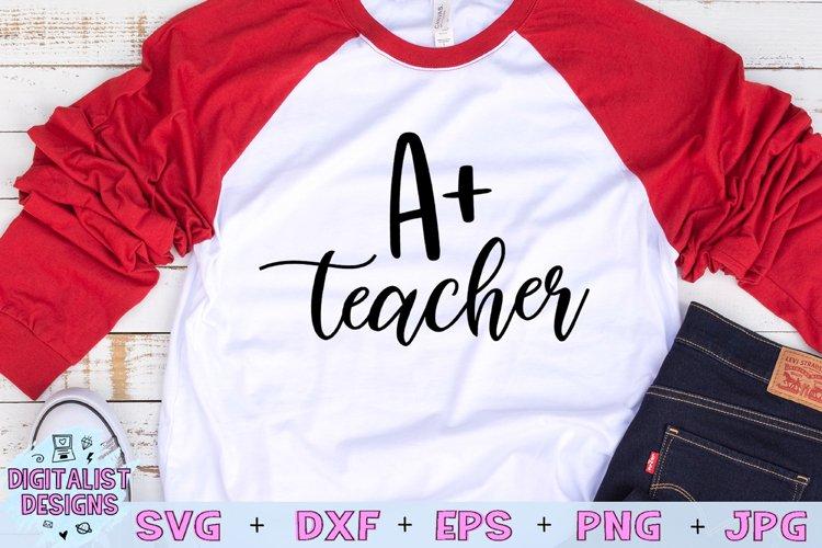 Teacher SVG   A Plus Teacher   Teacher Quotes SVG example image 1