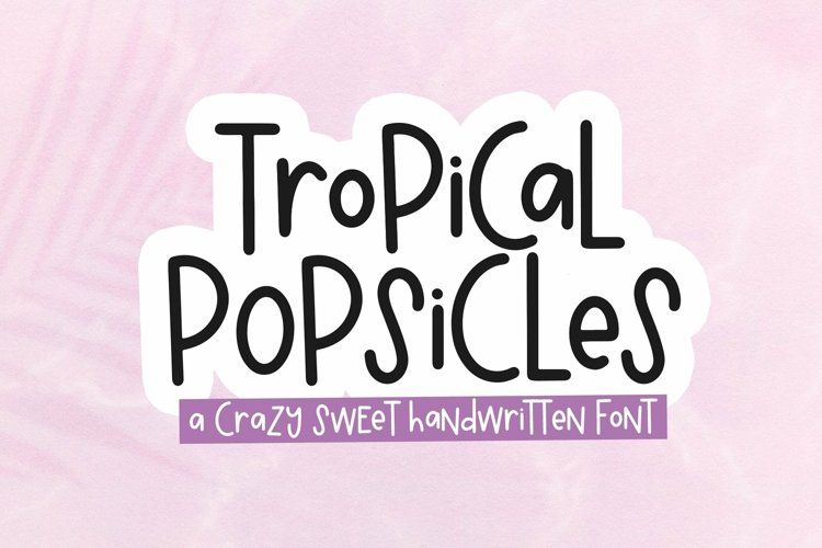 Web Font Tropical Popsicles - A Quirky Handwritten Font example image 1