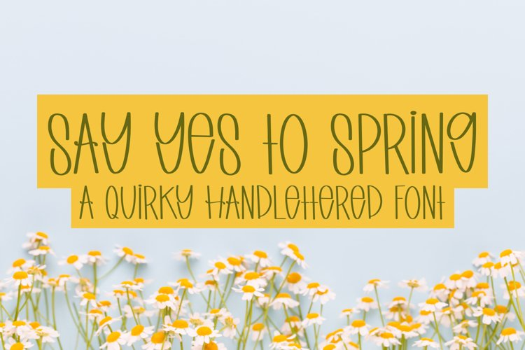 Say Yes to Spring - A Quirky Handlettered Font example image 1