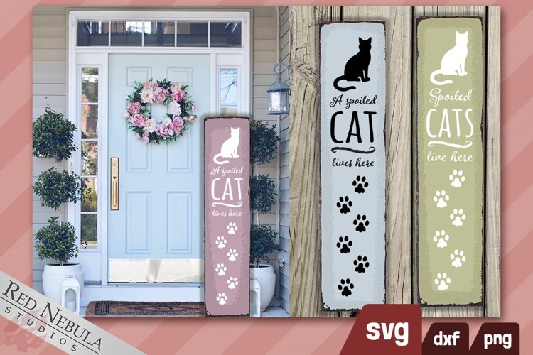A Spoiled Cat Lives Here Vertical Porch Sign SVG/DXF/PNG