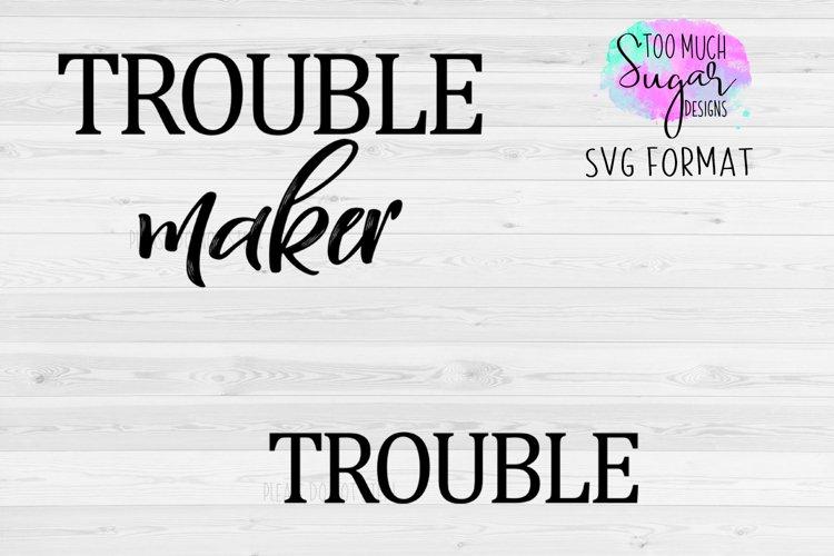 Trouble Maker / Matching Shirts Design / Cut Files