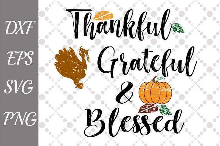 Grateful Thankful Blessed Svg, THANKSGIVING SVG, Turkey Svg example image 1
