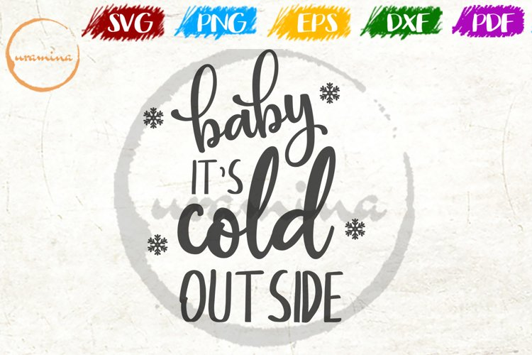 Baby It's Cold Outside Christmas Quote Art example image 1