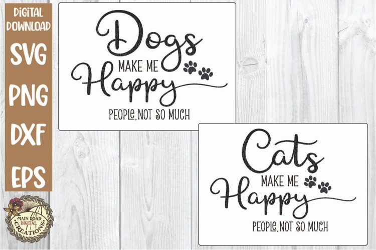 Dogs-Cats Make Me Happy-People Not So Much-Quote with Humor example image 1