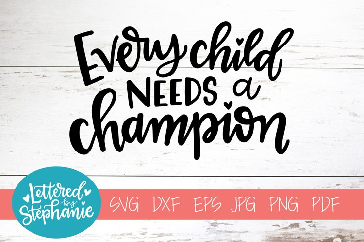 Handlettered SVG DXF, Every child needs a champion example image 1