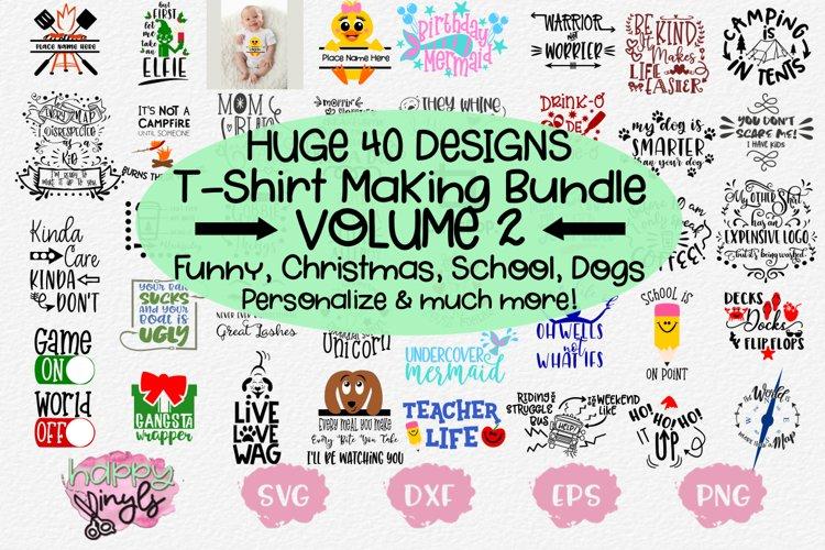 HUGE T-SHIRT MAKING BUNDLE VOLUME 2 - A 40 Design SVG Bundle