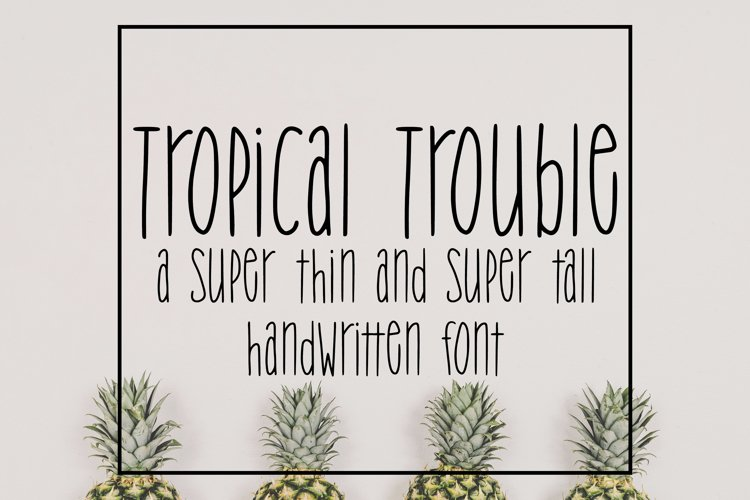 Tropical Trouble - Tall and Skinny Handwritten Font