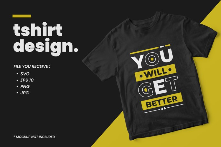 You will get better modern quote t shirt design example image 1