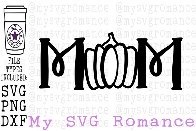 Mom Pumpkin Fall Halloween Shirt Tote Design SVG DXF PNG example image 1