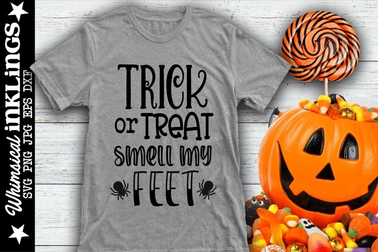 Trick Or Treat Smell My Feet-Halloween SVG example image 1