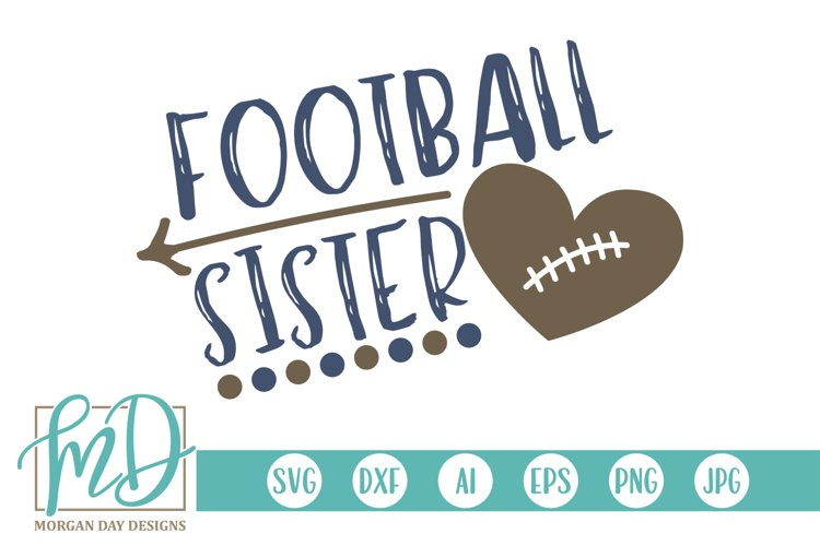 Football - Proud Sister - Football Sister SVG example image 1