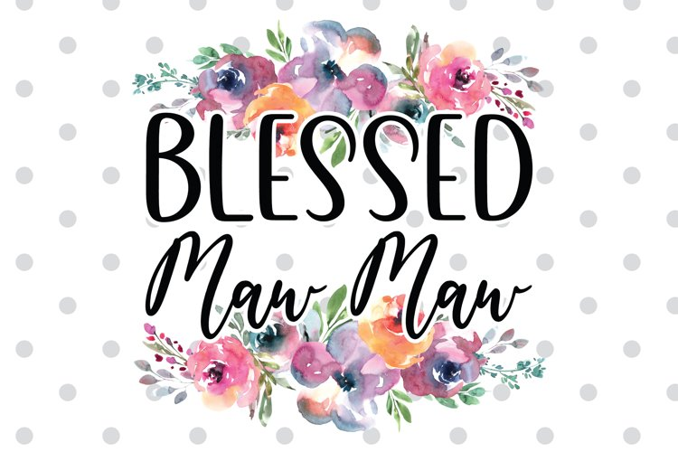 Blessed MawMaw PNG Sublimation file