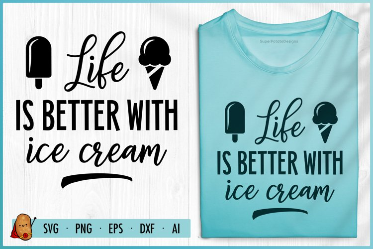 Life is Better With Ice Cream SVG - Summer SVG - Beach SVG