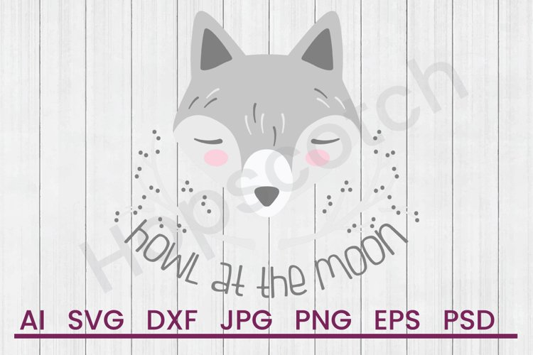 Wolf SVG, Howl At The Moon SVG, DXF File, Cuttatable File example image 1