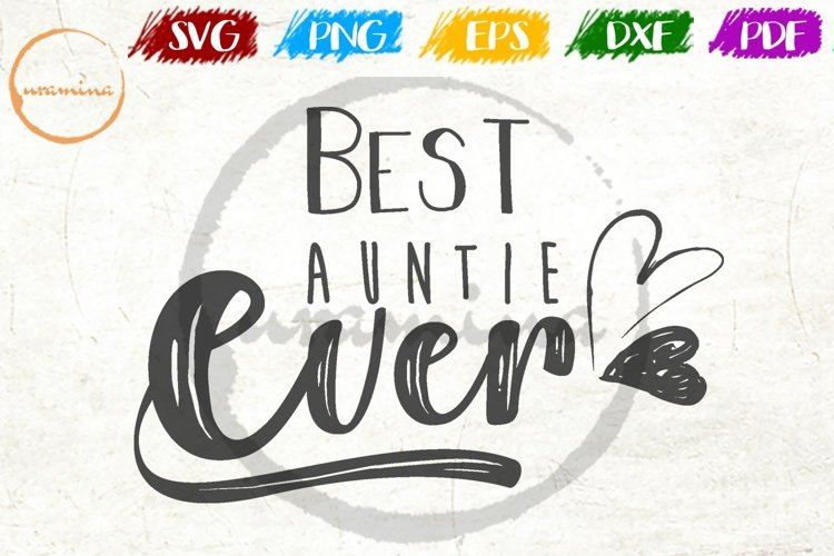 Best Auntie Ever SVG Cut Files - PDF - PNG - DXF example image 1