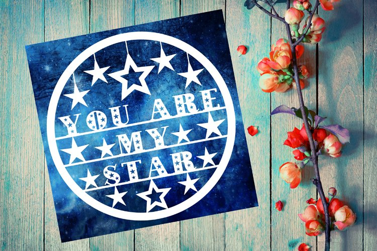 You are my star quote papercut template SVG PNG PDF JPG